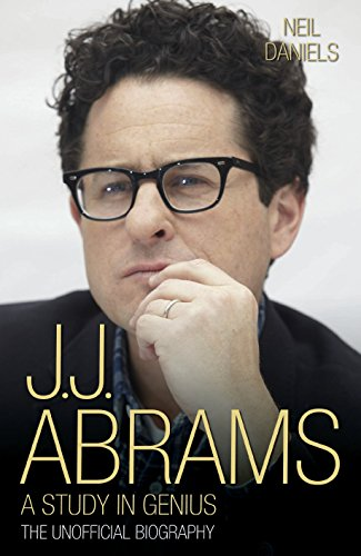 JJ Abrams - A Study in Genius: The Unofficial Biography