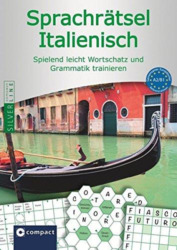 Compact Sprachrätsel Italienisch - Niveau A2 & B1: Italienisch-Rätsel zu Wortschatz und Grammatik
