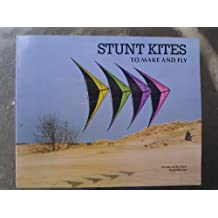 Stunt Kites to Make and Fly