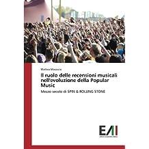 Il ruolo delle recensioni musicali nell'evoluzione della Popular Music: Mezzo secolo di SPIN & ROLLING STONE