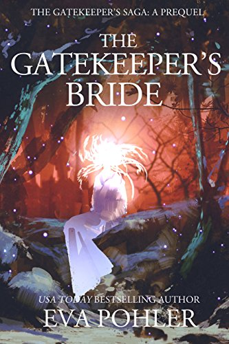 The Gatekeeper's Bride: A Prequel to The Gatekeeper's Saga (English Edition) par [Pohler, Eva]