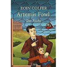 Artemis Fowl - Die Rache: Der vierte Roman (Ein Artemis-Fowl-Roman 4)
