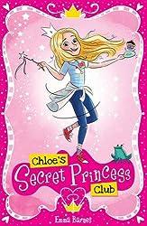 Chloe's Secret Princess Club (Chloe's Secret Club)