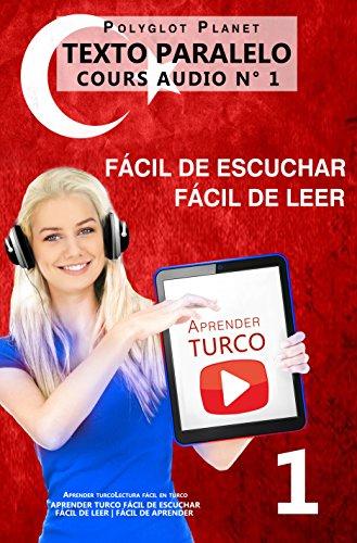 Aprender turco | Fácil de leer | Fácil de escuchar | Texto paralelo CURSO EN AUDIO n.º 1: Aprender turco | Lectura fácil en turco (APRENDER TURCO | FÁCIL ... | FÁCIL DE LEER | FÁCIL DE APRENDER)