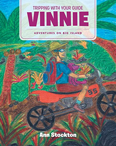 Tripping With Your Guide Vinnie: Adventures on Big Island (English Edition)