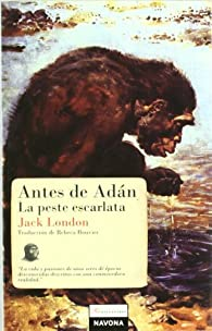 Antes De Adan / La Peste Escarlata par Jack London