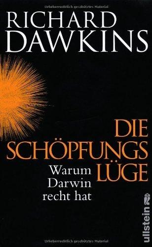 Die Schöpfungslüge: Warum Darwin Recht hat von Dawkins, Richard (2010) Gebundene Ausgabe