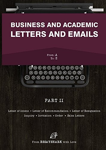 Business and Academic Letters and Emails: Know How to Write Letters From Seven Ultimate Guides and Fourteen Letter Samples. This Letter and Email Writing Book Is for Dummies and Experienced Writers