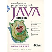 Multithreaded Programming with Java Technology 1st edition by Lewis, Bil, Berg, Daniel J., Sun Microsystems Press (1999) Paperback