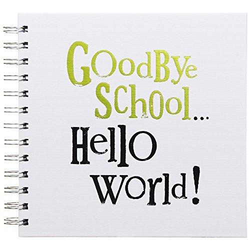 Goodbye School... Hello World! - School Leaver's Message Book - The Bright Side