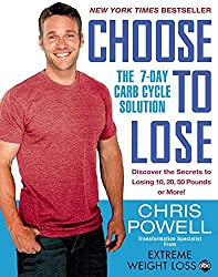 Choose to Lose: The 7-Day Carb Cycle Solution-