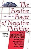 The Positive Power Of Negative Thinking by Julie Norem (2002-09-05) - Julie Norem