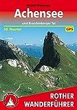 Achensee: und Brandenberger Tal. 50 Touren. Mit GPS-Tracks. (Rother Wanderführer)