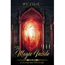 The Magic Inside: A Journey into Witchcraft (English Edition)