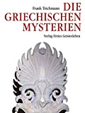 Die griechischen Mysterien - Frank Teichmann