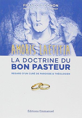 Amoris Laetitia : la doctrine du Bon Pasteur : Regard d'un pasteur théologien