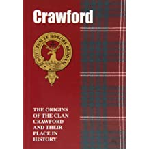 Crawford: The Origins of the Clan Crawford and Their Place in History (Scottish Clan Mini-Book)