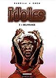 Idoles, Tome 3 : Délivrance