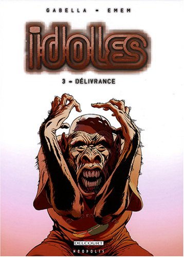 Idoles, Tome 3 : Dlivrance