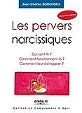 Les pervers narcissiques - Qui sont-ils ? Comment fonctionnent-ils ? Comment leur échapper ? (Comprendre et agir - Les classiques) - Format Kindle - 9782212163117 - 12,99 €