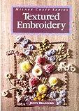 Textured Embroidery (Milner Craft) by Jenny Bradford (1994-03-07) bei Amazon kaufen