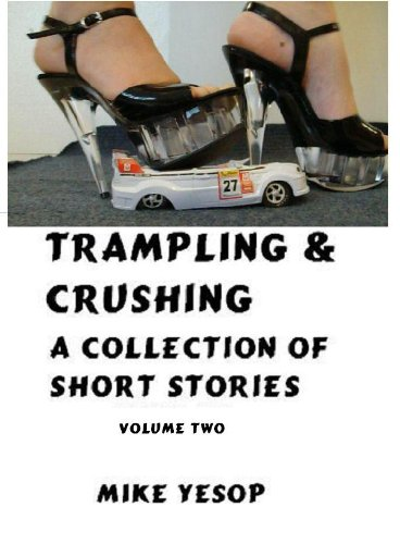 Trampling & Crushing A Collection of Short Stories Volume Three