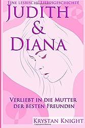 Judith & Diana - Eine lesbische Liebe: Das erste Mal mit der Mutter der besten Freundin