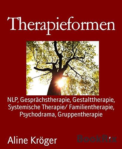 Therapieformen: NLP, Gesprächstherapie, Gestalttherapie, Systemische Therapie/ Familientherapie, Psychodrama, Gruppentherapie