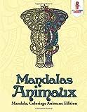 Mandalas Animaux : Mandala, Coloriage Animaux Edition...