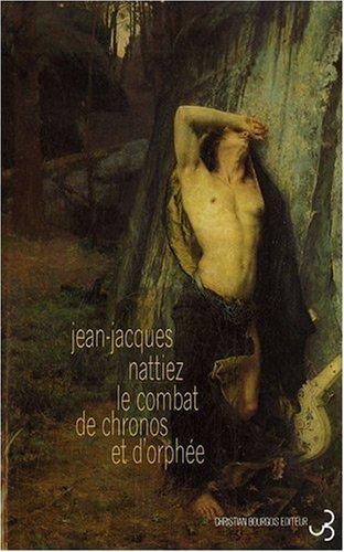 Le Combat de Chronos et d'Orphée par Jean-Jacques Nattiez