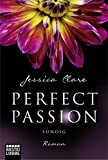Perfect Passion - Sündig: Roman - Jessica Clare