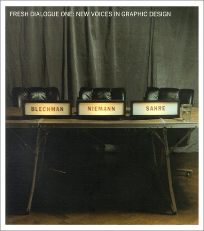 Fresh Dialogue 1: New Voices in Graphic Design (Fresh Dialogue) by Nicholas Blechman (2000-07-01)