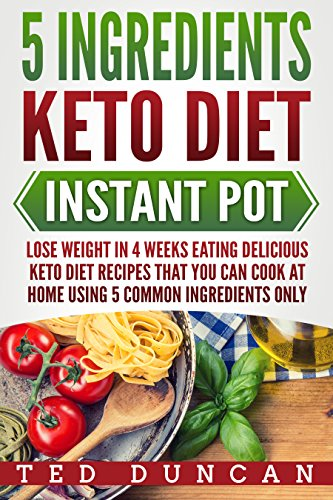 5 ingredients keto diet instant pot lose weight in 4 weeks eating 5 ingredients keto diet instant pot lose weight in 4 weeks eating delicious keto diet forumfinder Image collections