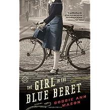 The Girl in the Blue Beret: A Novel by Bobbie Ann Mason (2012-07-10)