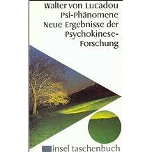 Psi-Phänomene: Neue Ergebnisse der Psychokinese-Forschung (insel taschenbuch)