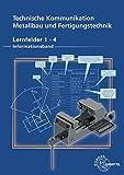 Technische Kommunikation Metallbau und Fertigungstechnik Lernfelder 1-4: Informationsband - Dagmar Köhler, Frank Köhler, Klaus Wermuth, Detlef Ziedorn