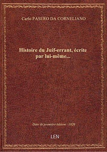 Histoire duJuif-errant,écrite parlui-même…