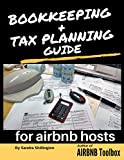 Airbnb Host Tax Planning and Bookkeeping Guide: How to Keep Financial Records for Your Vacation Rental  (English Edition)