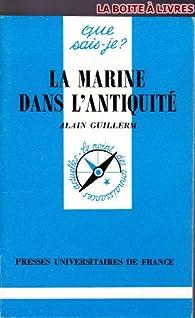 La marine dans l'Antiquité par Alain Guillerm