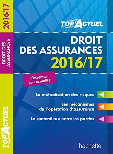 TOP Actuel Droit Des Assurances 2016/2017 par Jean-François Carlot