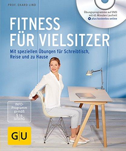 Preisvergleich Produktbild Fitness für Vielsitzer (mit DVD): Mit speziellen Übungen für Schreibtisch, Reise und zu Hause (GU Multimedia Körper, Geist & Seele)