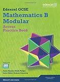 GCSE Mathematics Edexcel 2010: Spec B Access Practice Book (GCSE Maths Edexcel 2010)