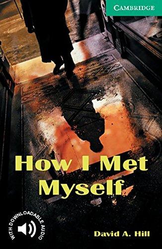 How I Met Myself: Englische Lektüre für das 3. Lernjahr. Paperback with downloadable audio