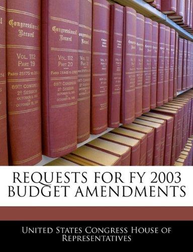 REQUESTS FOR FY 2003 BUDGET AMENDMENTS
