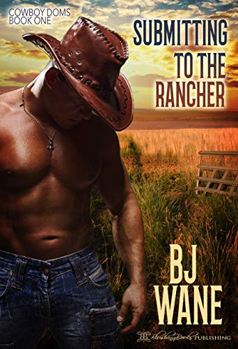 Submitting to the Rancher (Cowboy Doms Book 1) (English Edition)