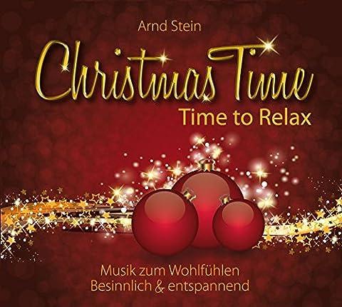 Christmas Time - Time to Relax: Wohlfühlmusik für die Weihnachtszeit