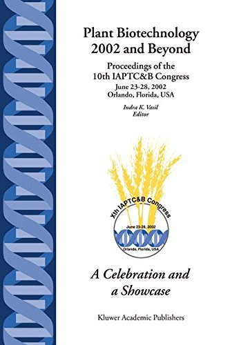 Plant Biotechnology 2002 and Beyond: Proceedings of the 10th IAPTC&B Congress June 23-28, 2002 Orlando, Florida, U.S.A. (English Edition)