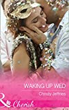 Waking Up Wed (Mills & Boon Cherish) (Sugar Falls, Idaho, Book 2)