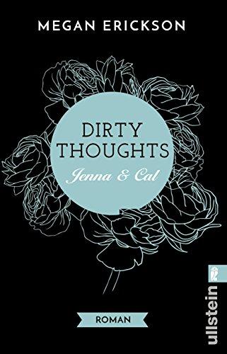Dirty Thoughts. Jenna & Cal: Roman (Mechanics of Love 1) von [Erickson, Megan]
