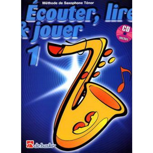 Écouter, Lire & Jouer 1 Saxophone T...